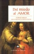 Del Miedo al Amor [Spanish]