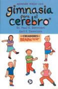 Aprende Mejor Con Gimnasia Para el Cerebro [Spanish]