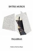Entre Muros y Palabras [Spanish]