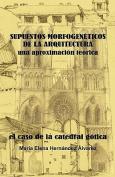 Supuestos Morfogeneticos de La Arquitectura, Una Aproximacion Teorica [Spanish]