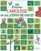 Mi Primer Larousse de Los Como Se Hace? [Spanish]