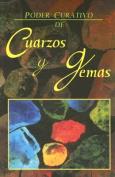 Poder Curativo de Los Cuarzos y Gemas [Spanish]