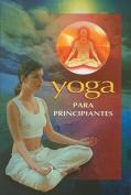 Yoga Para Principiantes  [Spanish]