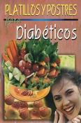 Platillos y Postres Para Diabeticos = Diabetic Recipes and Desserts [Spanish]