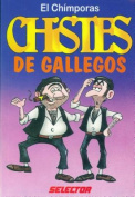 Chistes de Gallegos/Chistes de Latinos = Latino Jokes/Spanish Jokes [Spanish]