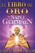 El Libro de Oro de Saint Germain [Spanish]