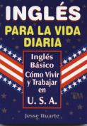 Ingles Para La Vida Diaria [Spanish]