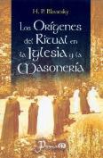 Los Origenes del Ritual en la Iglesia y la Masoneria [Spanish]