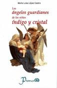 Los Angeles Guardianes de los Ninos Indigo y Cristal [Spanish]