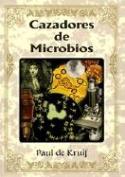 Cazadores de Microbios = Microbe Hunters [Spanish]