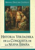 Historia Verdadera de la Conquista de la Nueva Espana = True History of the Conquest of New Spain [Spanish]
