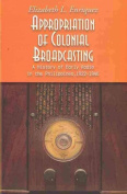 Appropriation of Colonial Broadcasting