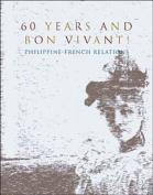 60 Years and Bon Vivant!