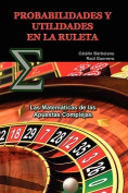 Probabilidades y Utilidades En La Ruleta [Spanish]