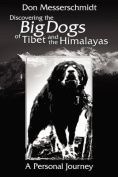 Big Dogs of Tibet and the Himalayas