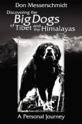 Big Dogs of Tibet and the Himalayas