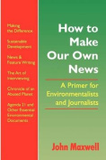 How to Make Our Own News