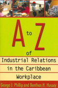 A to Z of Industrial Relations in the Caribbean Workplace
