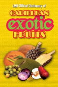 LMH Official Dictionary of Caribbean Exotic Fruits