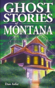 Ghost Stories of Montana
