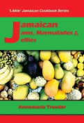 Jamaican Jams, Marmalades and Jellies