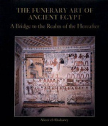 The Funerary Art of Ancient Egypt