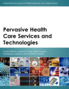 Pervasive Health Care Services and Technologies
