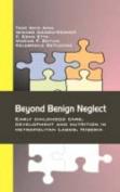 Beyond Benign Neglect