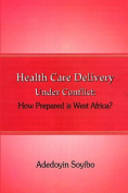 Health Care Delivery Under Conflict