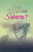 Who's Afraid of Solarin?