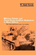 Military Power and Third Party Conflict Mediation in West Africa