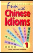 Fun with Chinese Idioms: v. 1