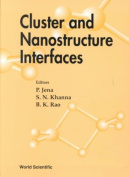 Cluster and Nanostructure Interfaces - Proceedings of the International Symposium