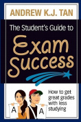 The Student's Guide to Exam Success