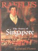 Raffles: Story of Singapore