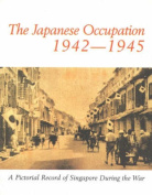 Japanese Occupation of Singapore