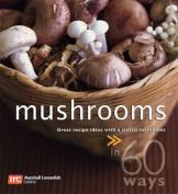 Mushrooms (60 Ways)