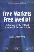 Free Markets Free Media?