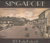Singapore: 500 Early Postcards