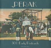 Perak: 300 Early Postcards