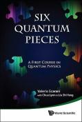 Six Quantum Pieces