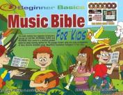 Beginner Basics Music Bible for Kids