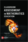 Classroom Assessment in Mathematics Education