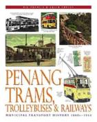 Penang Trams, Trolleybuses and Railways