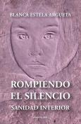 Rompiendo El Silencio - Sanidad Interior [Spanish]