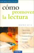 Como Promover La Lectura [Spanish]