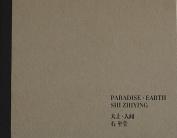 Shi Zhiying: Paradise Earth