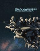Miao Xiaochun: Macromania