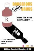 Dangerous Legal Drugs