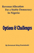 Revenue Allocation for a Stable Democracy in Nigeria